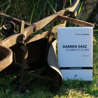 """Biographie de Saez """"Damien Saez à corps et à cris"""" par Romain Lejeune"""